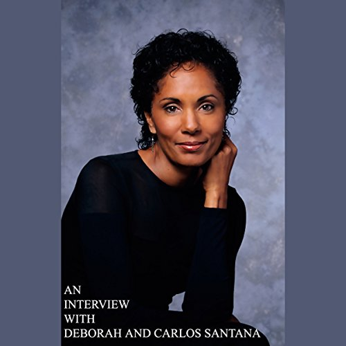 An Interview with Deborah and Carlos Santana audiobook cover art
