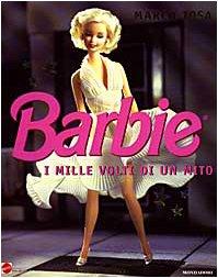 Barbie. I mille volti di un mito. Ediz. illustrata