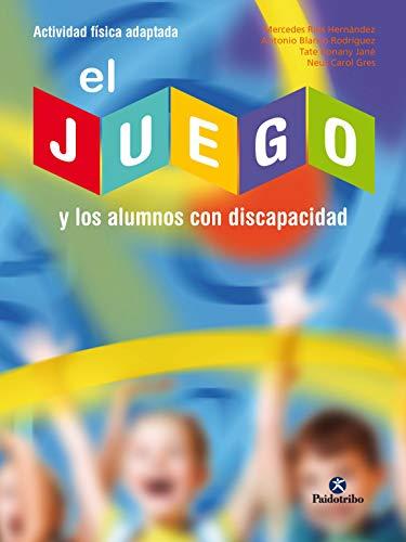 El juego y los alumnos con discapacidad (Actividad Física