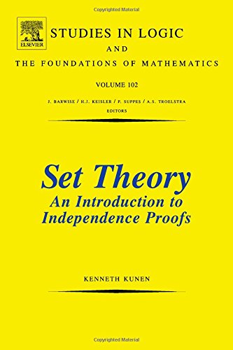 Set Theory An Introduction To Independence Proofs (Studies in Logic and the Foundations of Mathematics (Volume 102))