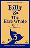 Billy and The Blue Whale - The Treasure: Part 3 (English Edition)