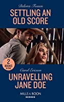 Settling An Old Score / Unraveling Jane Doe: Settling an Old Score / Unraveling Jane DOE (Holding the Line) (Heroes)