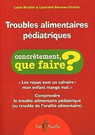 Troubles alimentaires pédiatriques par Lucie Briatte