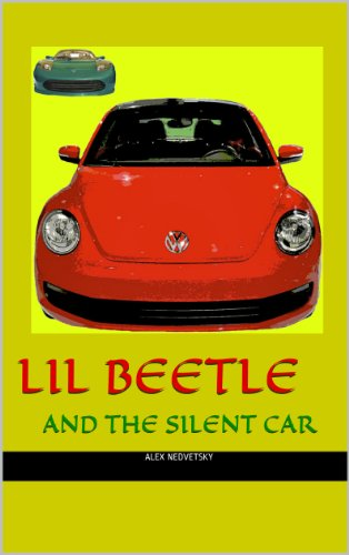 Lil Beetle and the Silent Car (The Adventures of Lil Beetle Book 1) (English Edition)