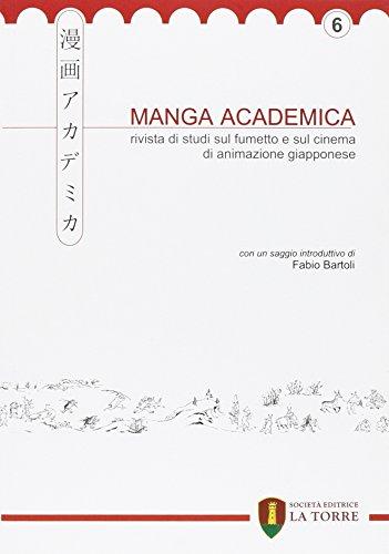 Manga Academica. Rivista di studi sul fumetto e sul cinema di animazione giapponese (2013) (Vol. 6)