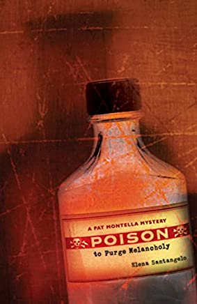 Poison to Purge Melancholy (The Pat Montello Mysteries Book 1)