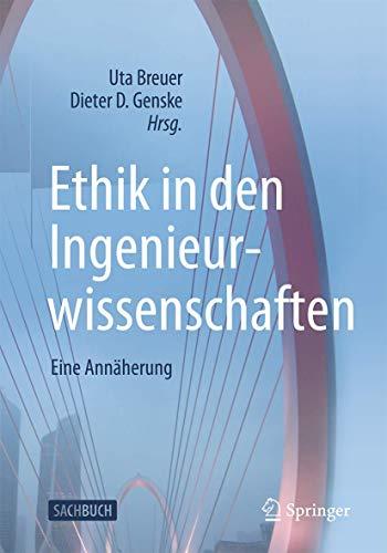 Ethik in den Ingenieurwissenschaften: Eine Annäherung