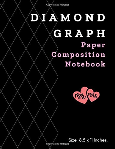 Diamond Graph Paper Composition Notebook: Axonometric Diamonds Graphing Guides Blank Quad Ruled or Drawing & Writing Artwork Math Design Gray Lined ... ( Pages Size 8.5 x 11 Inches. ) Series 10