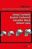 Sapiens: El largo camino de los homínidos hacia la inteligencia (ATALAYA)...