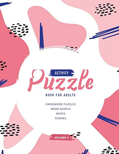 Activity Puzzle Book For Adults: Best Brain Training Activity For Adults Featuring Crossword Puzzles, Word Searches, Mazes, Sudoku (Volume 2)