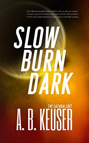 Slow Burn Dark (The Lazarai Lost...