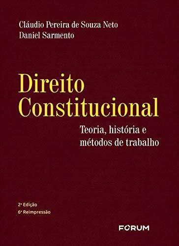 Direito Constitucional - Teoria Historia e Métodos de Trabalho: Teoria, História e Métodos de Trabalho