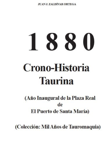 Plaza de Toros de El Puerto de Santa Maria, Año inaugural 1880:...