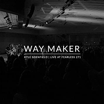 Way Maker (Live at Fearless 271)