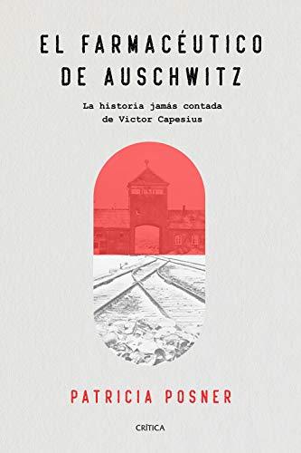El farmacéutico de Auschwitz: La historia jamás contada de Victor Capesius (Memoria Crítica)
