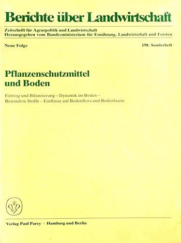 Pflanzenschutzmittel und Boden. Eintrag und Bilanzierung - Dynamik im Boden - Besondere Stoffe - Einflüsse auf Bodenflora und Bodenfauna
