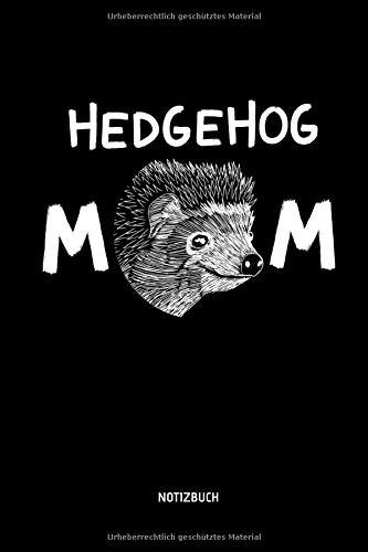 Hedgehog Mom - Notizbuch: Lustiges Igel Notizbuch. Tolle Igel Zubehör & Igel Geschenk Idee.