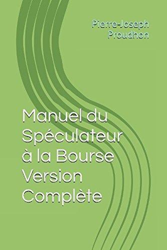 Manuel du Spéculateur à la Bourse Version Complète