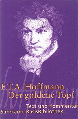 Der goldne Topf: Ein Märchen aus der neuen Zeit (Suhrkamp BasisBibliothek)