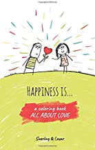 Happiness is... a coloring book all about love