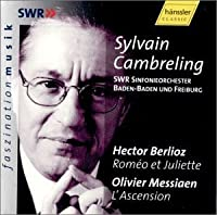 Berlioz: Rom茅o et Juliette / Messiaen: L'Ascension ~ Cambreling by PHIL WOODS (2001-01-09)