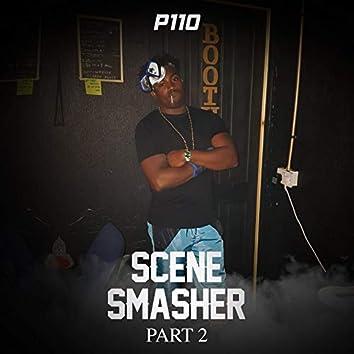 P110 Scene Smasher Pt. 2