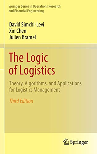 The Logic of Logistics: Theory, Algorithms, and Applications for Logistics Management (Springer Series in Operations Research and Financial Engineering)