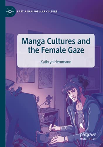 Compare Textbook Prices for Manga Cultures and the Female Gaze East Asian Popular Culture 1st ed. 2020 Edition ISBN 9783030180973 by Hemmann, Kathryn