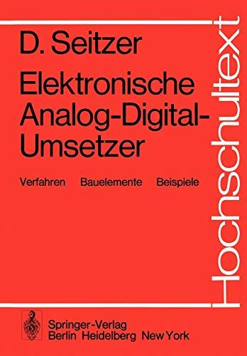 Elektronische Analog-Digital-Umsetzer: Verfahren, Bauelemente, Beispiele (Hochschultext)