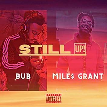 Still Up (feat. Mile$ G)