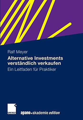 Alternative Investments verständlich verkaufen: Ein Leitfaden für Praktiker