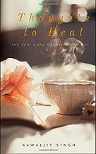 Thoughts to Heal: The Guru Granth Sahib Way