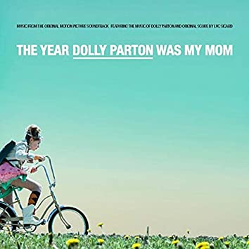 The Year Dolly Parton Was My Mom (Original Motion Picture Soundtrack)
