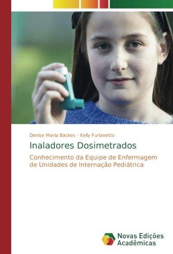 Inaladores Dosimetrados: Conhecimento da Equipe de Enfermagem de Unidades de Internação Pediátrica
