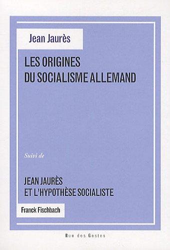 Les origines du socialisme allemand (RUE DES GESTES)