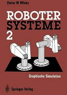 Robotersysteme 2: Graphische Simulation (German Edition)