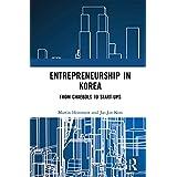 Entrepreneurship in Korea: From Chaebols to Start-ups