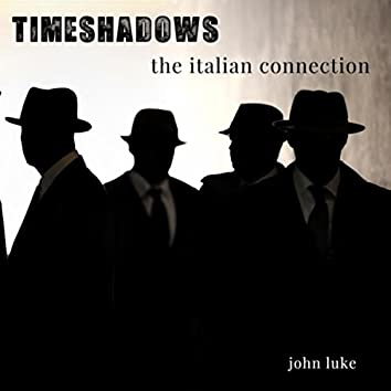 Timeshadows - The Italian Connection