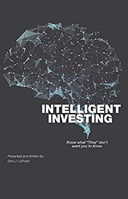 """Intelligent Investing: Know What """"They"""" Don't Want You To Know"""