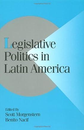 Legislative Politics Latin America (Cambridge Studies in Comparative Politics)