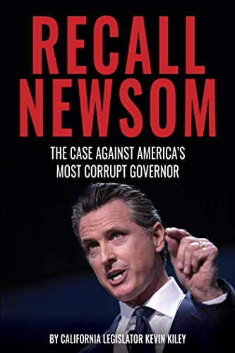 Recall Newsom: The Case Against America's Most Corrupt Governor