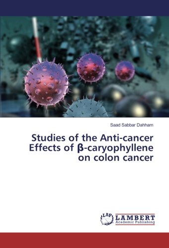 Studies of the Anti-cancer Effects of β-caryophyllene on colon cancer