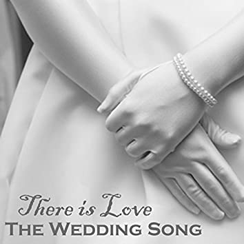 The Wedding Song - There Is Love - Wedding Day Music