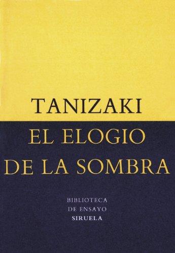 El elogio de la sombra (Biblioteca de Ensayo / Serie menor nº 1)