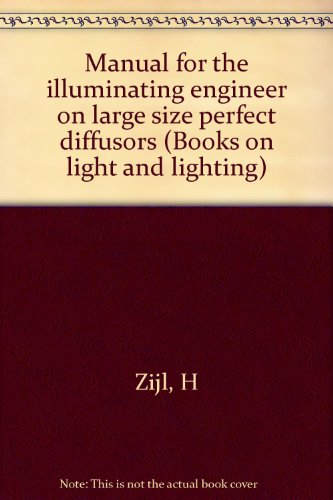 Manual for the Illuminating Engineer on...