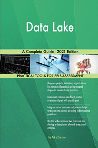 Data Lake A Complete Guide - 2021 Edition