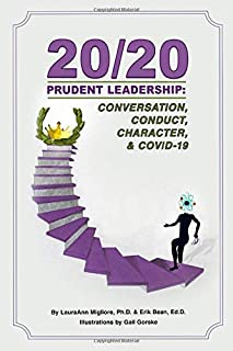20/20 Prudent Leadership: Conversation, Conduct, Character, and COVID-19