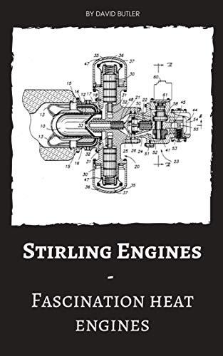Stirling Engines: Fascination Heat Engines