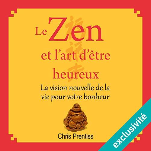 Le zen et l'art d'être heureux audiobook cover art
