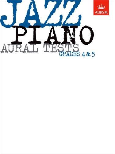 Jazz Piano Aural Tests: Grades 4-5 (ABRSM Exam Pieces)